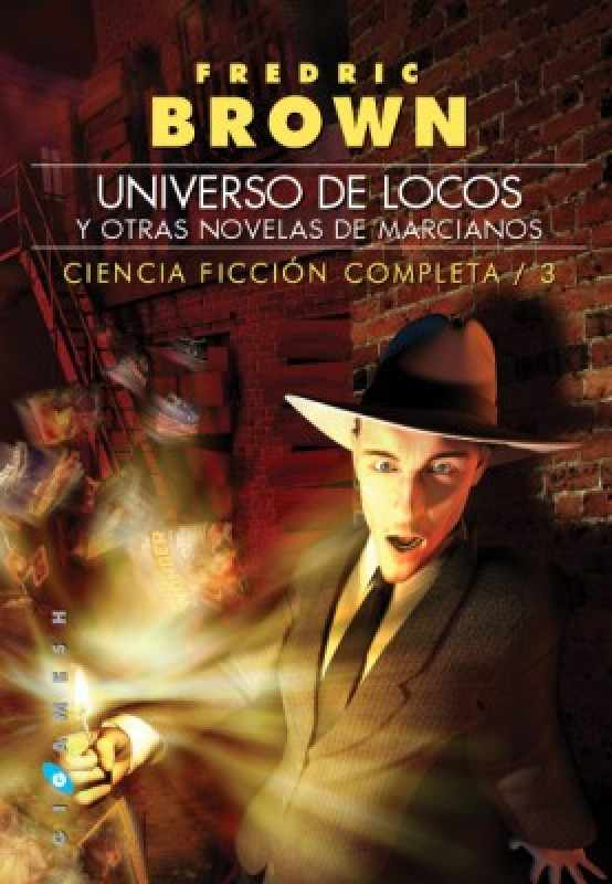 Universo de locos y otras novelas de marcianos
